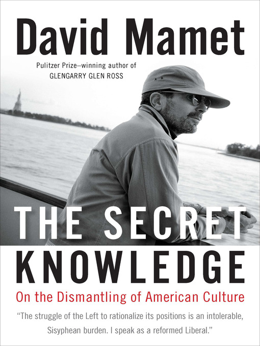 Title details for The Secret Knowledge by David Mamet - Wait list