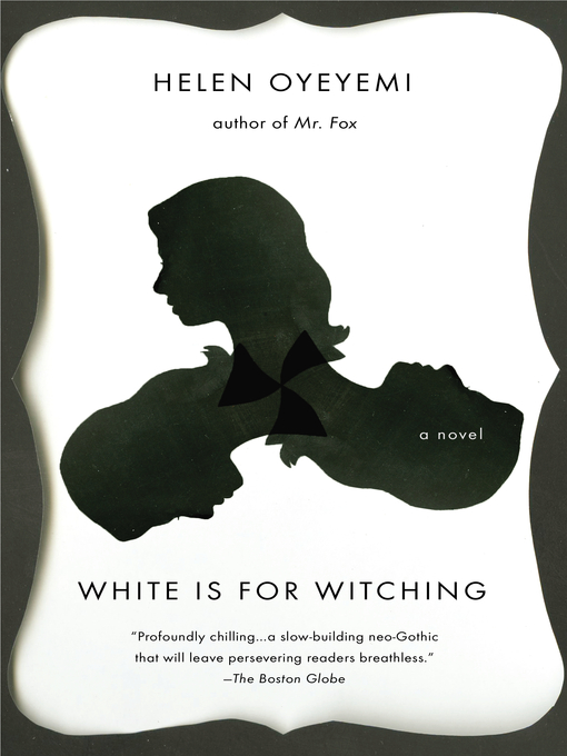 Title details for White is for Witching by Helen Oyeyemi - Wait list