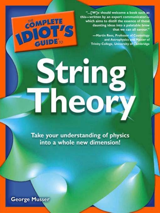 Title details for The Complete Idiot's Guide to String Theory by George Musser - Available