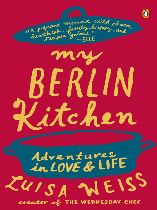 Title details for My Berlin Kitchen by Luisa Weiss - Available