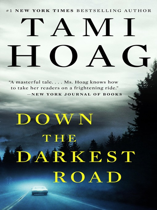 Title details for Down the Darkest Road by Tami Hoag - Available