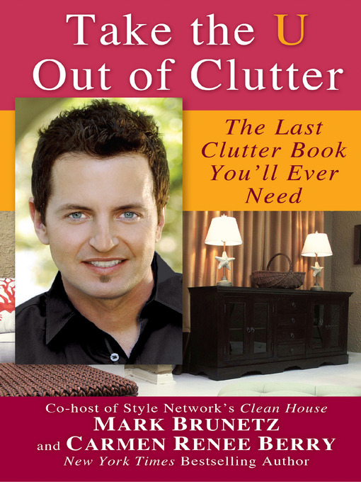 Title details for Take the U out of Clutter by Mark Brunetz - Available