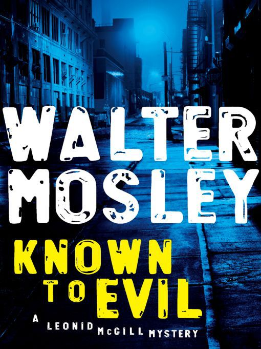 Title details for Known to Evil by Walter Mosley - Wait list