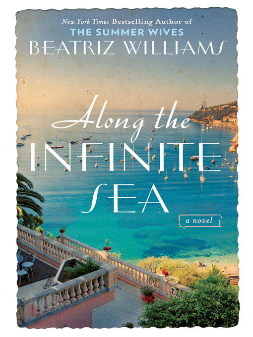Title details for Along the Infinite Sea by Beatriz Williams - Wait list