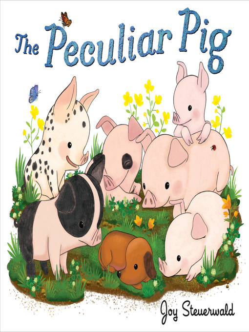 Title details for The Peculiar Pig by Joy Steuerwald - Available