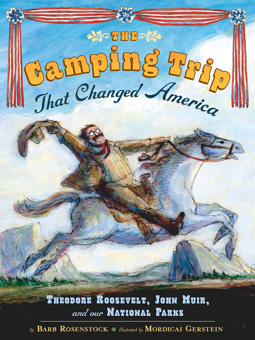 Title details for The Camping Trip that Changed America by Barb Rosenstock - Wait list