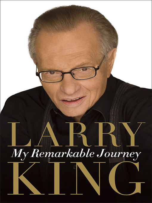 Title details for My Remarkable Journey by Larry King - Available