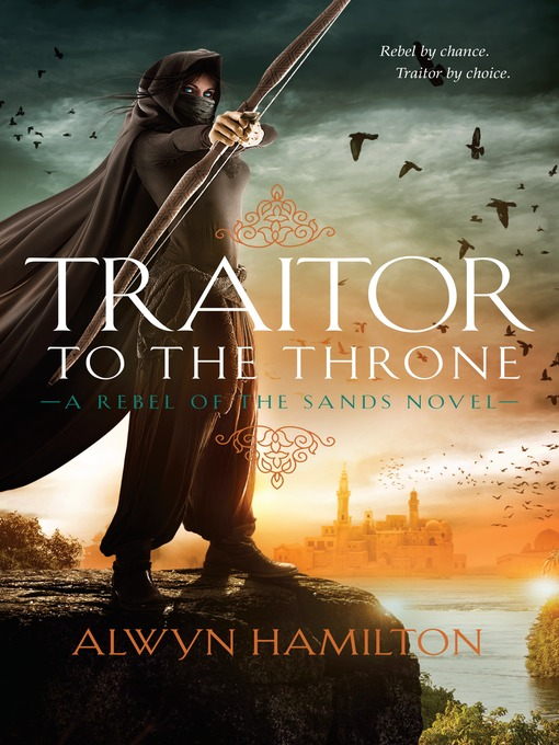Title details for Traitor to the Throne by Alwyn Hamilton - Wait list