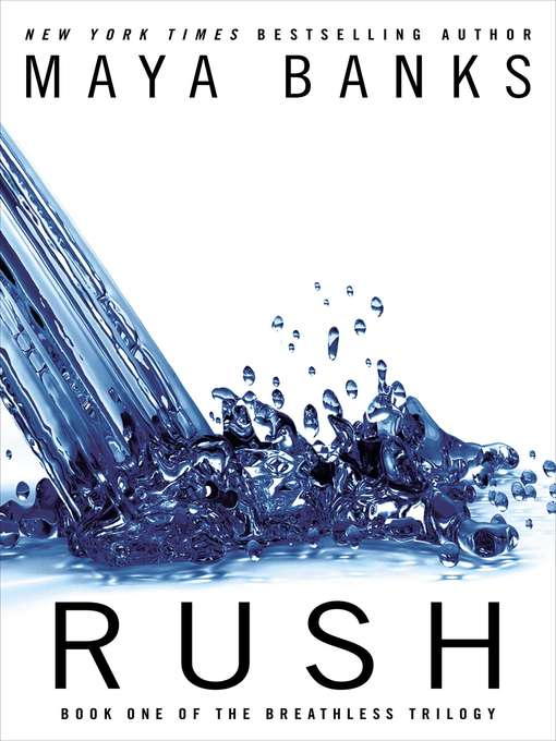 Title details for Rush by Maya Banks - Wait list