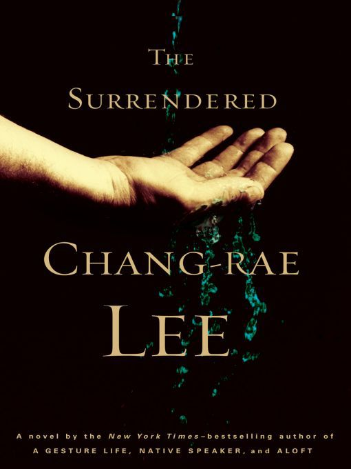 Title details for The Surrendered by Chang-Rae Lee - Available
