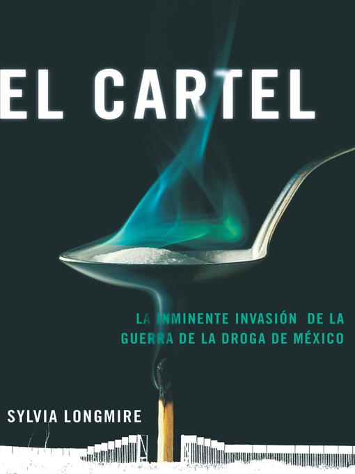 Title details for El Cartel by Sylvia Longmire - Available