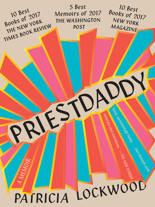 Title details for Priestdaddy by Patricia Lockwood - Available