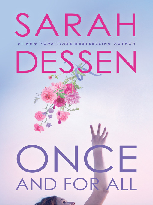 Title details for Once and for All by Sarah Dessen - Wait list