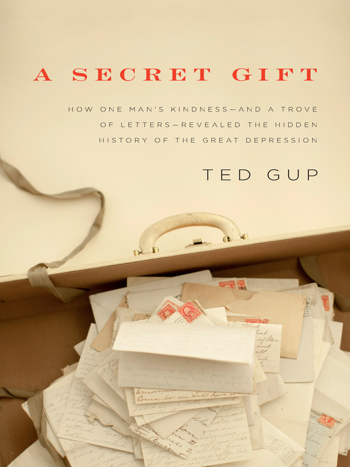 Title details for A Secret Gift by Ted Gup - Available