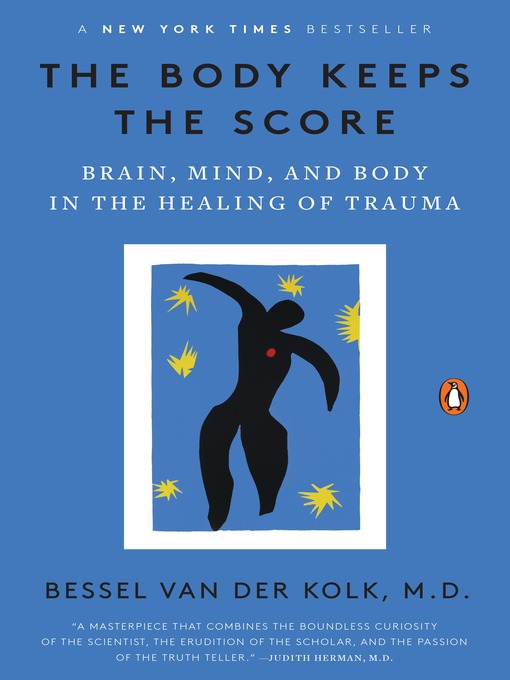 Title details for The Body Keeps the Score by Bessel van der Kolk, M.D. - Available