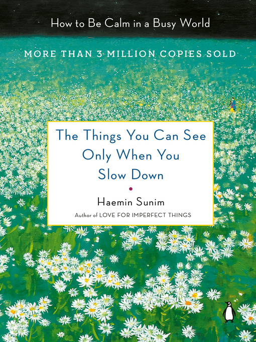 Title details for The Things You Can See Only When You Slow Down by Haemin Sunim - Available