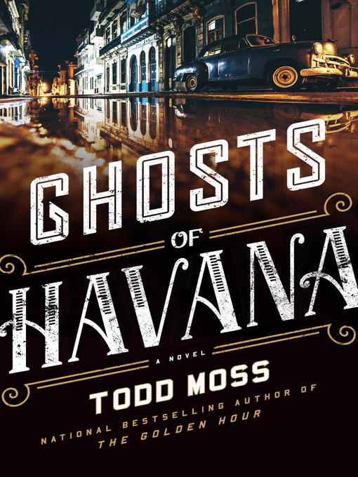 Title details for Ghosts of Havana by Todd Moss - Available