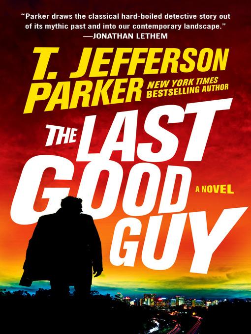 Title details for The Last Good Guy by T. Jefferson Parker - Wait list