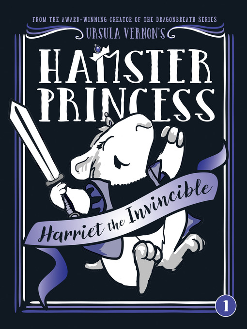 Title details for Harriet the Invincible by Ursula Vernon - Available