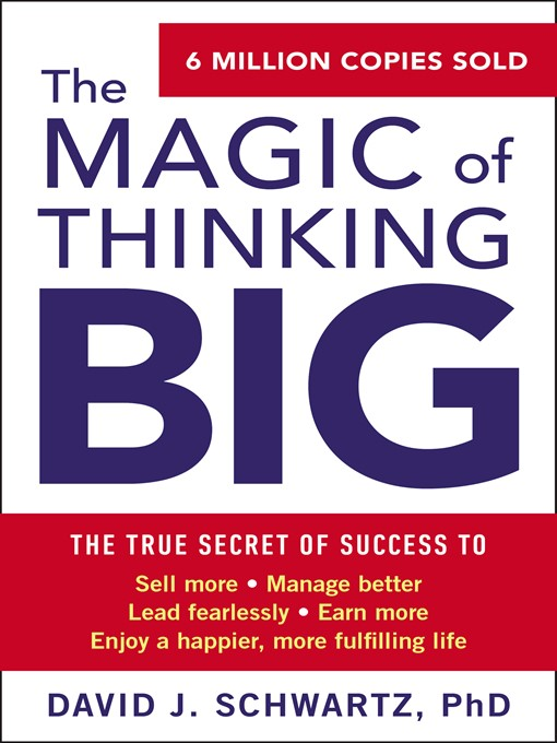 Title details for The Magic of Thinking Big by David J. Schwartz - Wait list