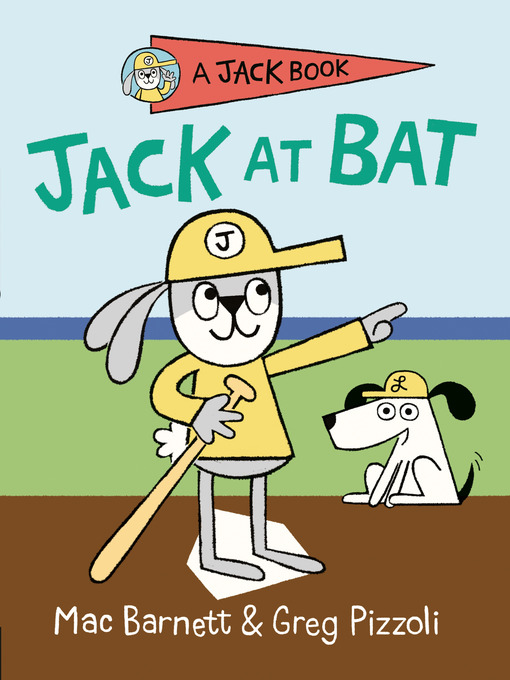 Title details for Jack at Bat by Mac Barnett - Available