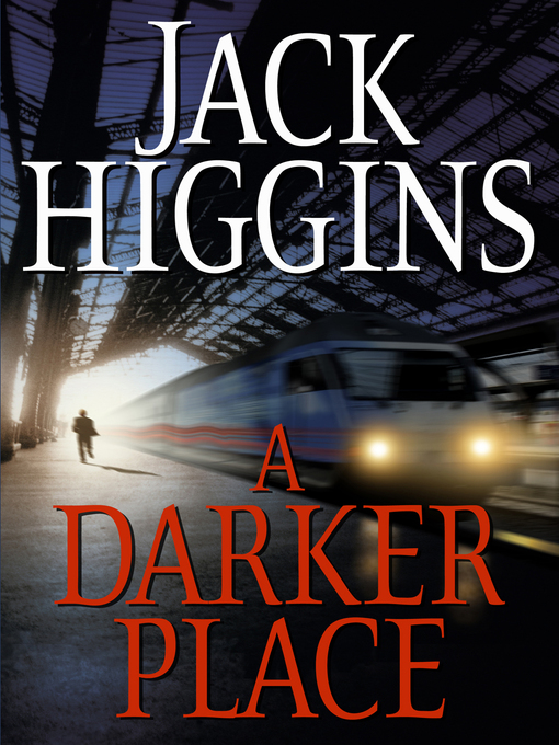 Title details for A Darker Place by Jack Higgins - Available
