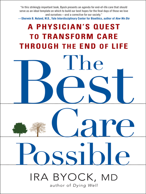 Title details for The Best Care Possible by Ira Byock - Available