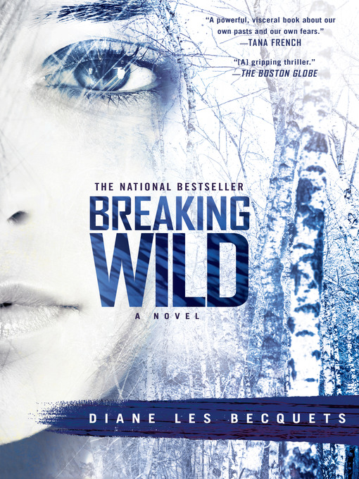 Title details for Breaking Wild by Diane Les Becquets - Available