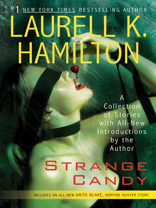 Title details for Strange Candy by Laurell K. Hamilton - Available