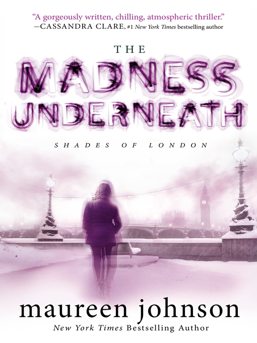 Title details for The Madness Underneath by Maureen Johnson - Wait list