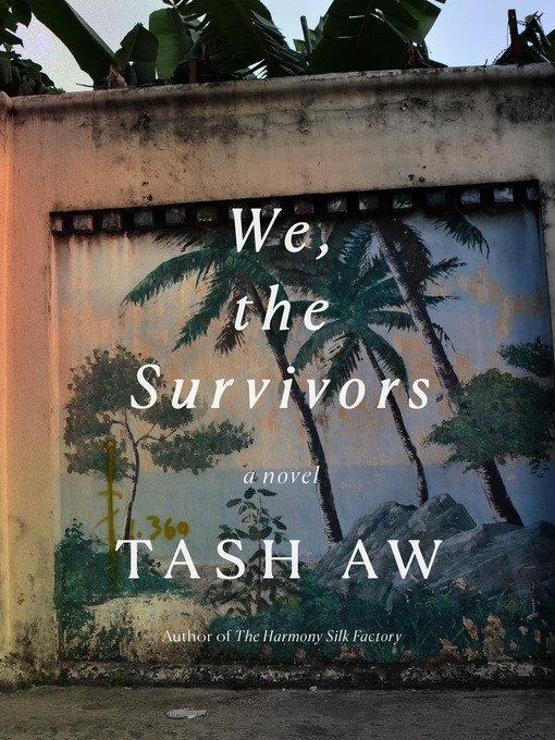 Title details for We, the Survivors by Tash Aw - Available