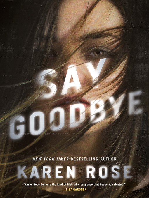 Title details for Say Goodbye by Karen Rose - Available