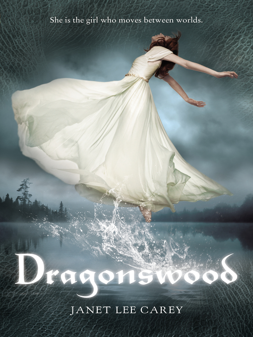 Title details for Dragonswood by Janet Lee Carey - Available