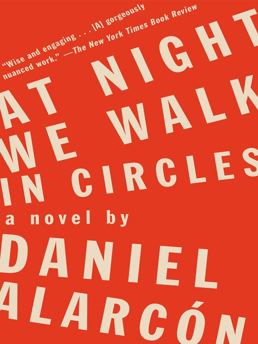 Title details for At Night We Walk in Circles by Daniel Alarcón - Wait list