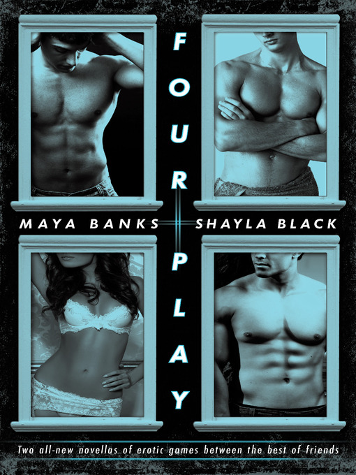 Title details for Four Play by Maya Banks - Wait list
