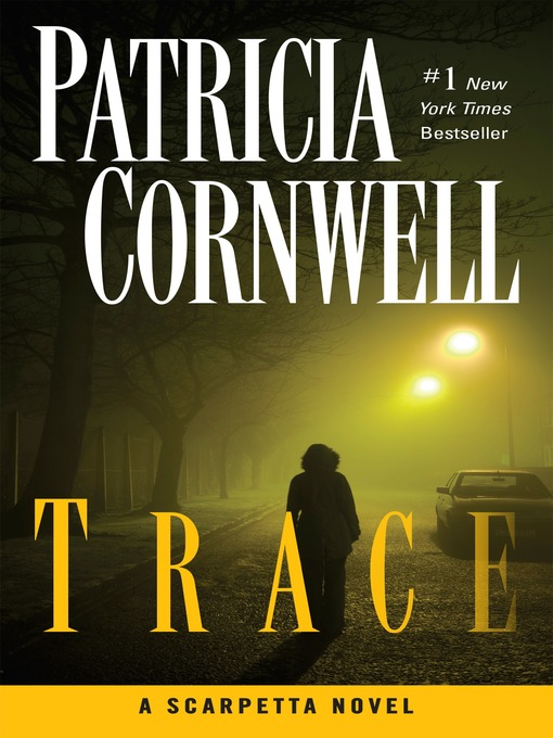 Title details for Trace by Patricia Cornwell - Available