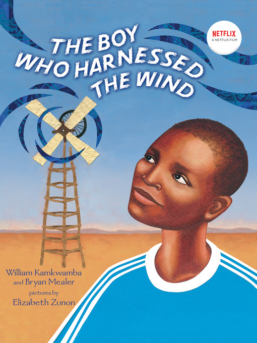 Title details for The Boy Who Harnessed the Wind by William Kamkwamba - Available
