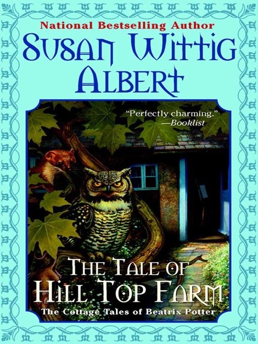 Title details for The Tale of Hill Top Farm by Susan Wittig Albert - Wait list