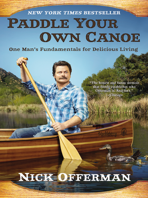 Title details for Paddle Your Own Canoe by Nick Offerman - Available