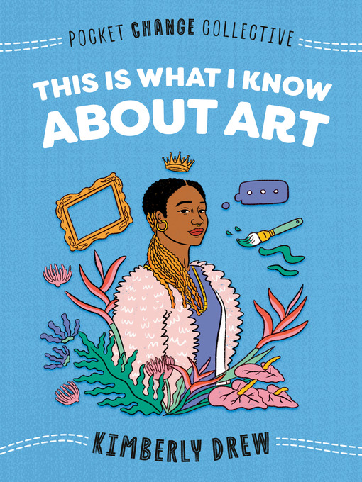 Title details for This Is What I Know About Art by Kimberly Drew - Available