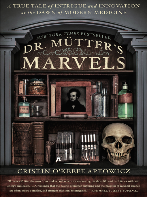 Title details for Dr. Mütter's Marvels by Cristin O'keefe Aptowicz - Available