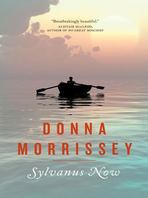 Title details for Sylvanus Now by Donna Morrissey - Wait list