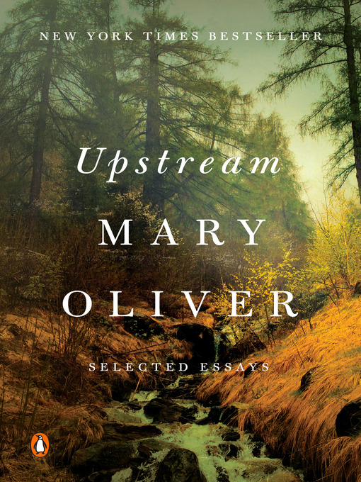 Title details for Upstream by Mary Oliver - Wait list