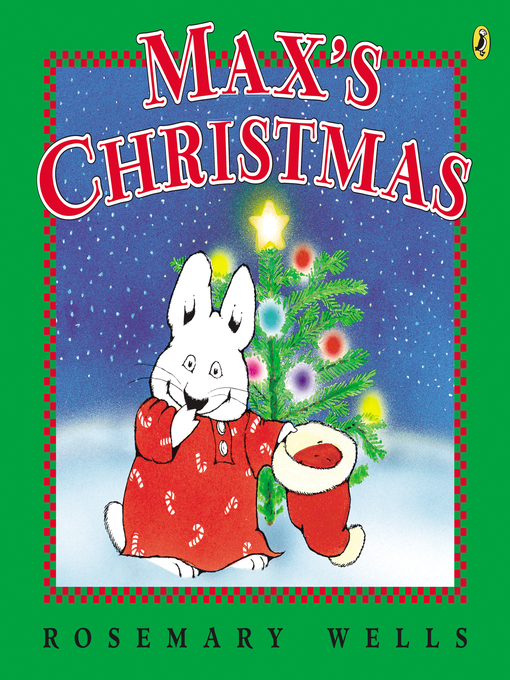 Title details for Max's Christmas by Rosemary Wells - Available