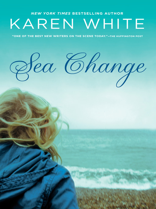 Title details for Sea Change by Karen White - Wait list
