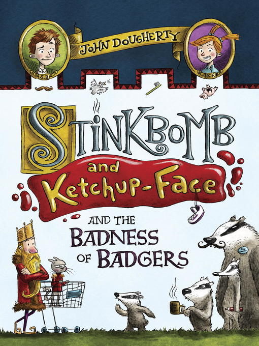 Cover of Stinkbomb and Ketchup-Face and the Badness of Badgers
