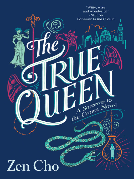 Title details for The True Queen by Zen Cho - Available