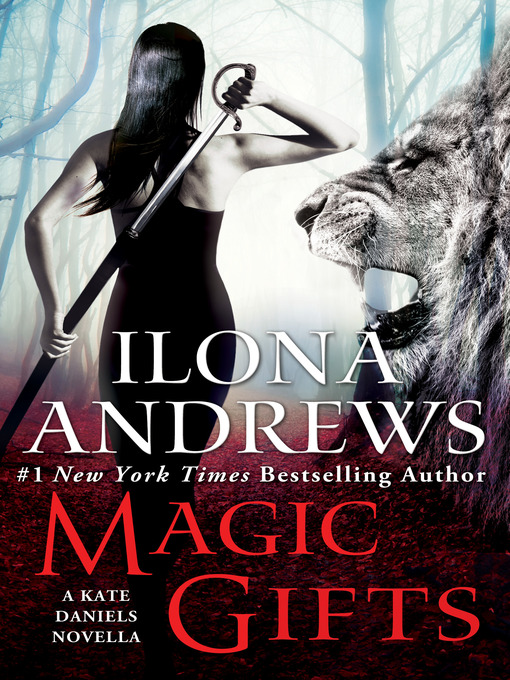 Title details for Magic Gifts by Ilona Andrews - Available