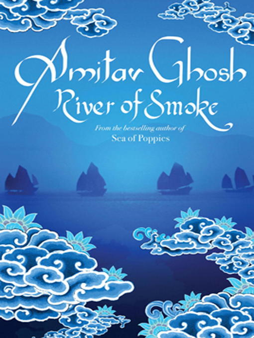 Title details for River of Smoke by Amitav Ghosh - Available