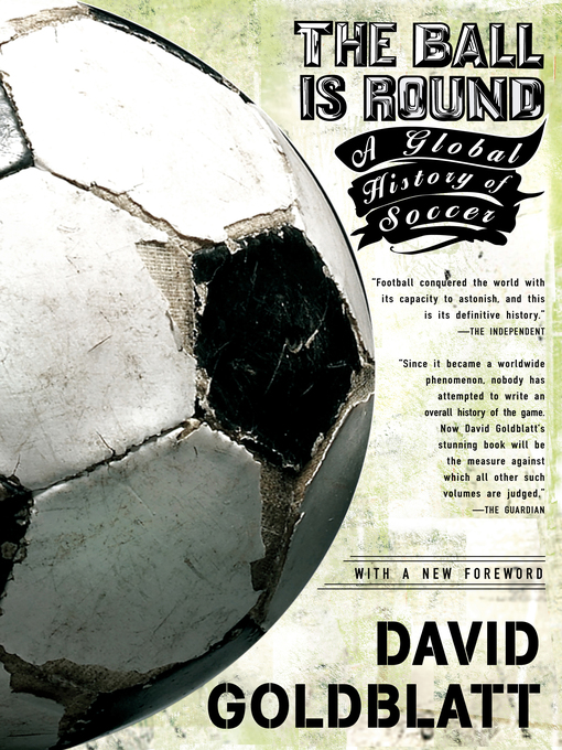 Title details for The Ball is Round by David Goldblatt - Wait list